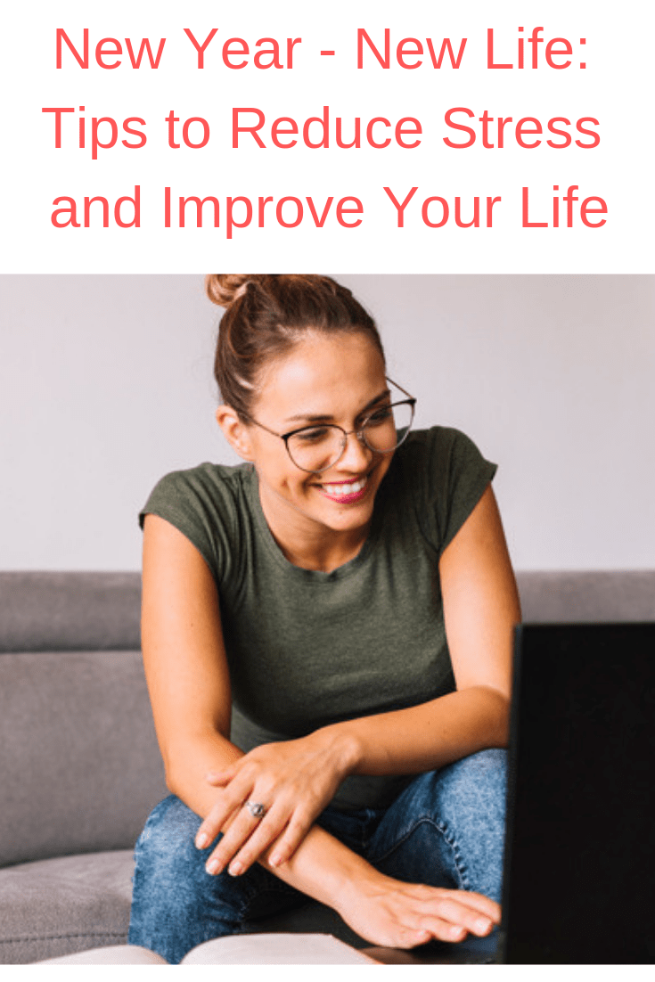 New Year - New Life: Tips to Reduce Stress and Improve Your Life