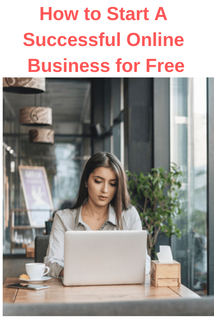 How to Start A Successful Online Business for Free