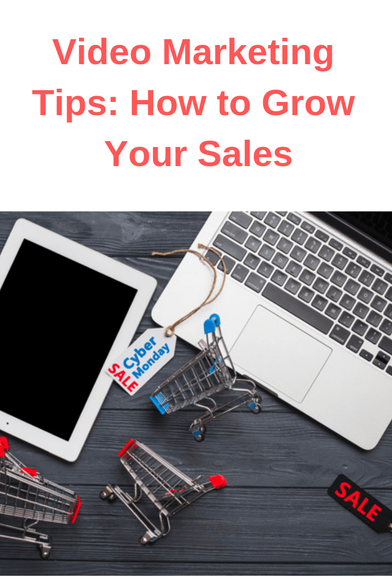 Video Marketing Tips: How to Grow Your Sales