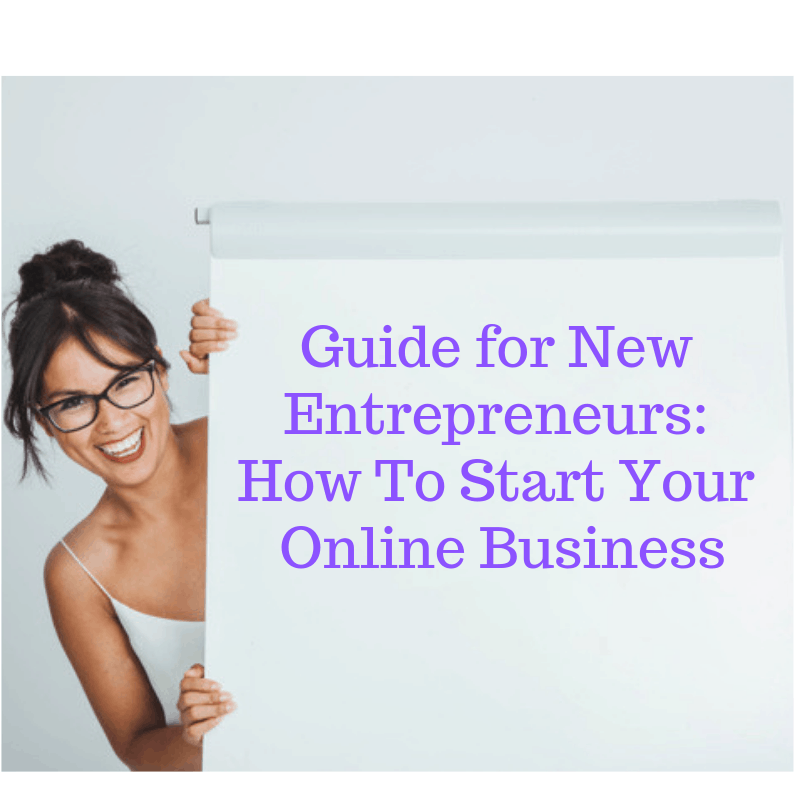Guide for New Entrepreneurs: How To Start Your Online Business