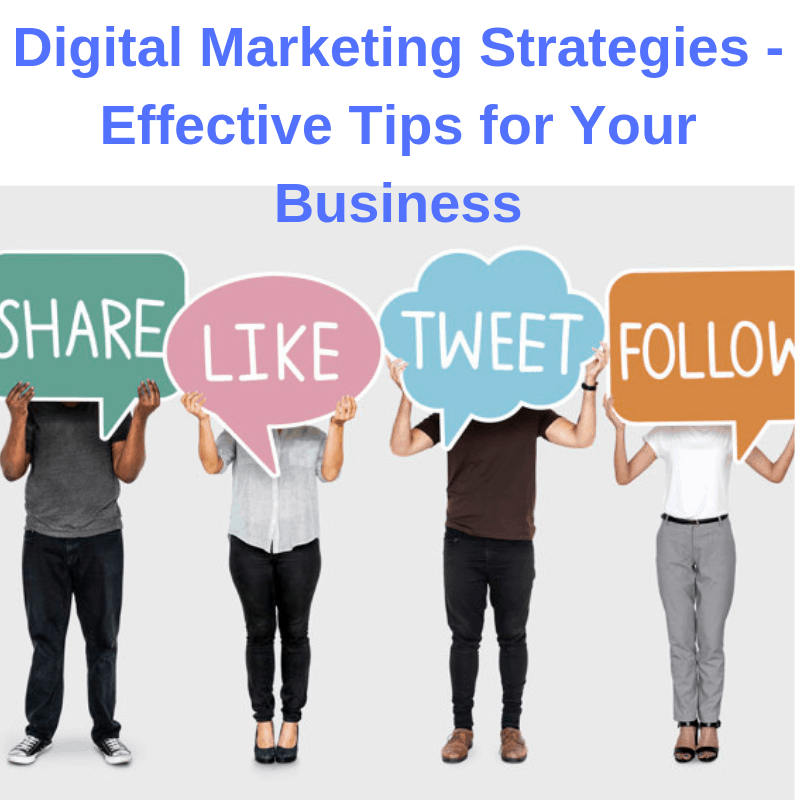 Digital Marketing Strategies - Effective Tips for Your Business