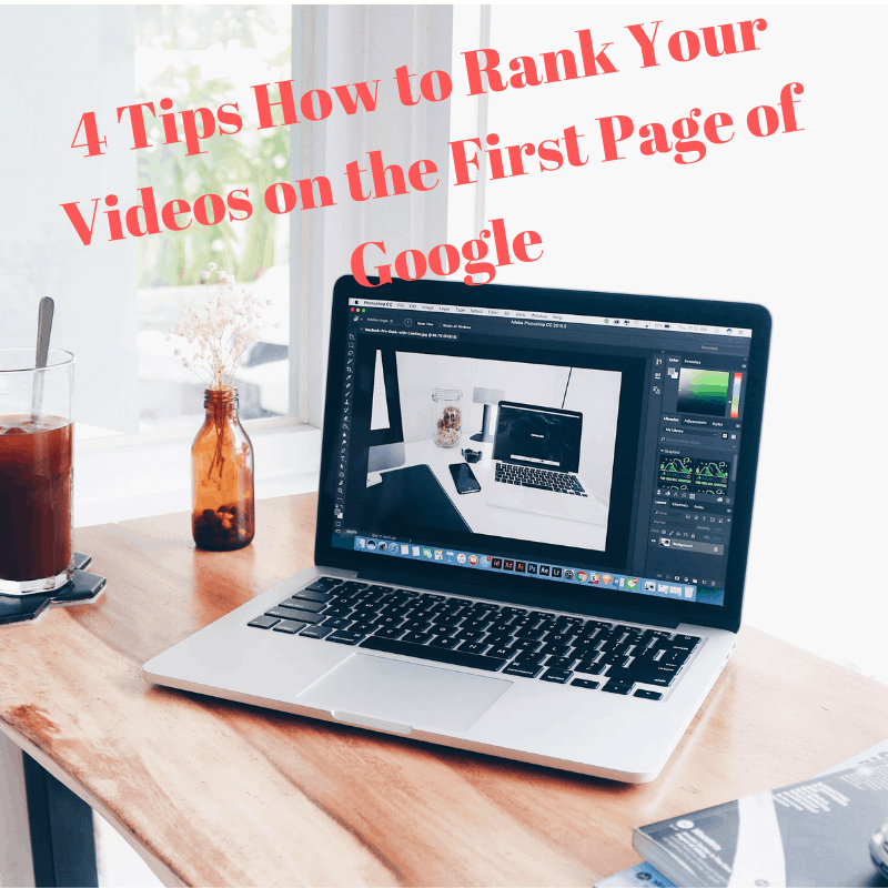 4 Tips How to Rank Your Videos on the First Page of Google