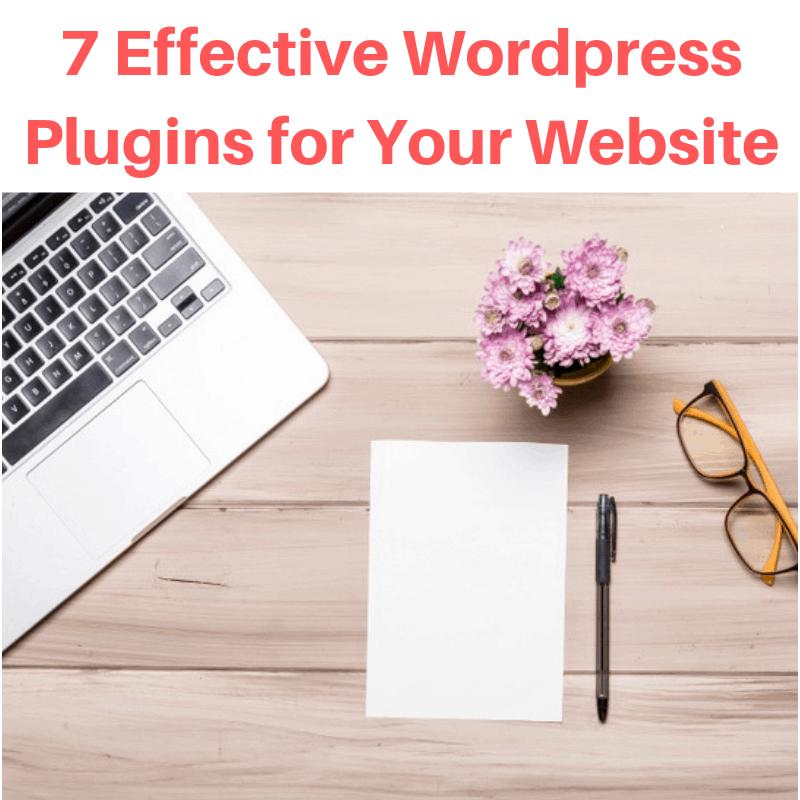 7 Effective WordPress Plugins for Your Website