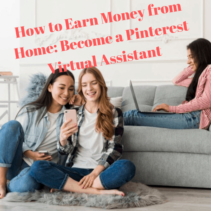 How to Earn Money from Home: Become a Pinterest Virtual Assistant