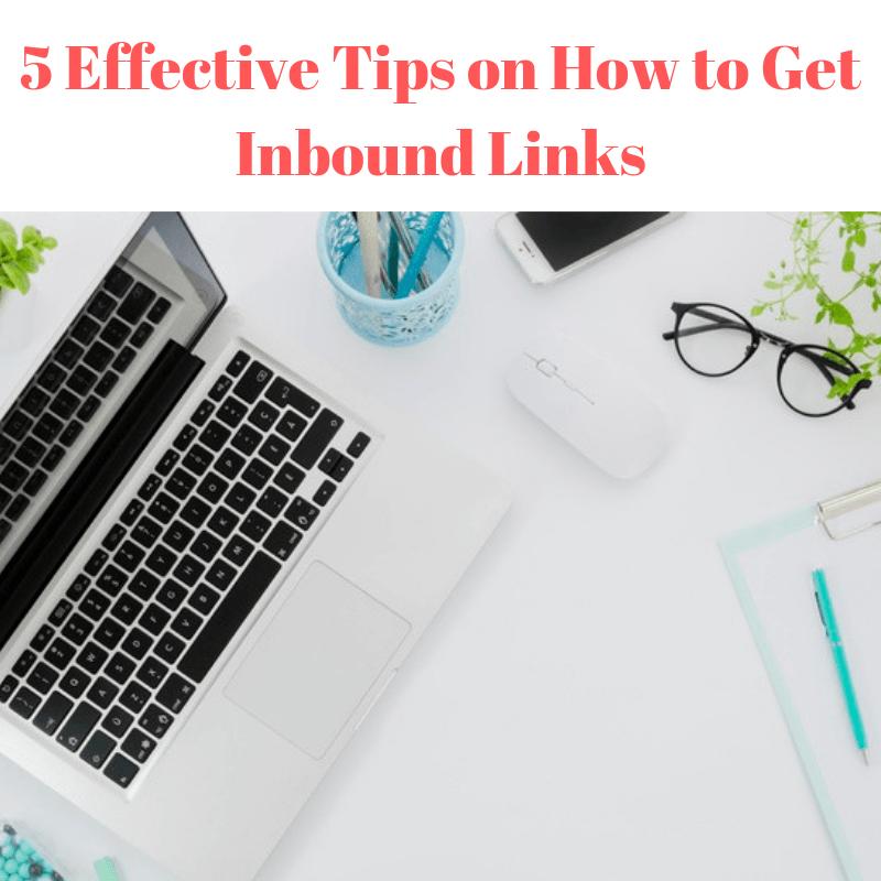 5 Effective Tips on How to Get Inbound Links