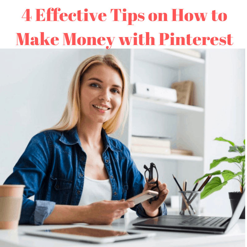 4 Effective Tips on How to Make Money with Pinterest