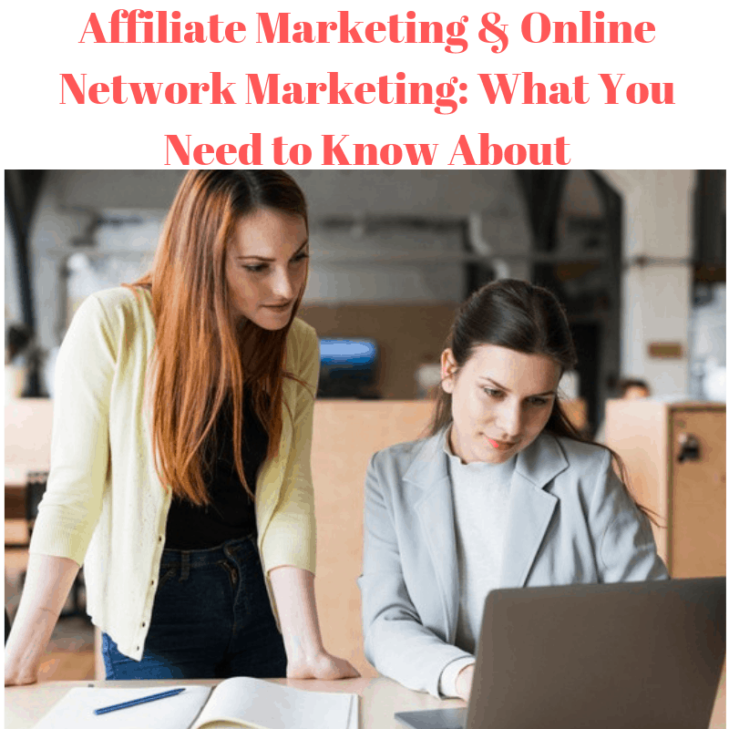 Affiliate Marketing & Online Network Marketing: What You Need to Know About