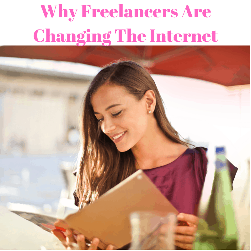 Why Freelancers Are Changing The Internet