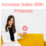 How to Attract More Customers and Increase Sales With Pinterest