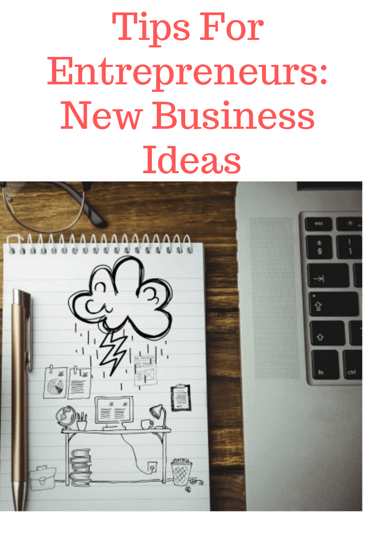 Tips For Entrepreneurs: New Business Ideas