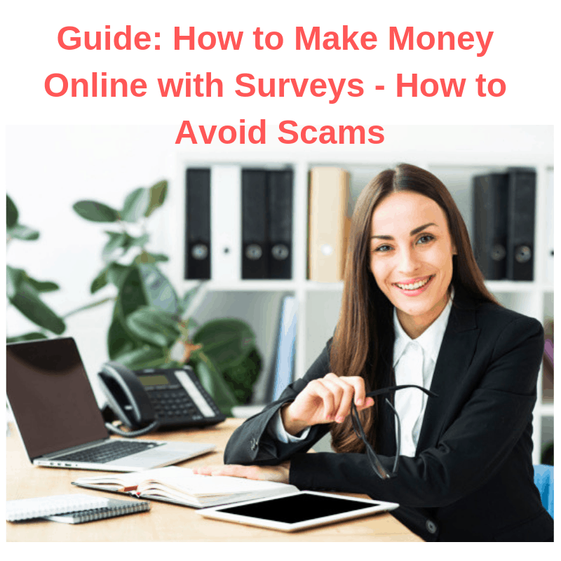 Guide: How to Make Money Online with Surveys - How to Avoid Scams