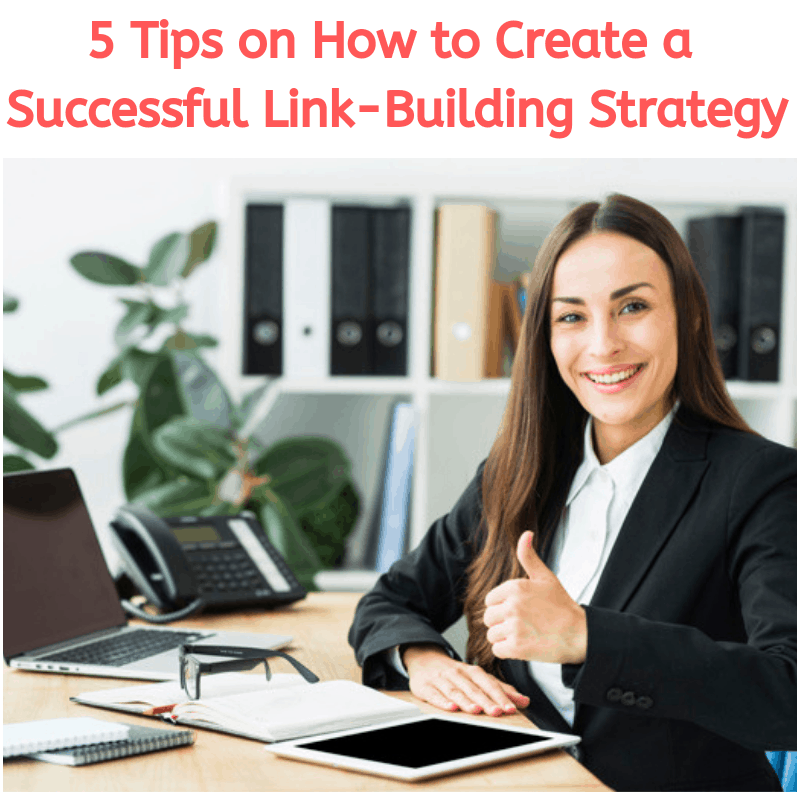 5 Tips on How to Create a Successful Link-Building Strategy