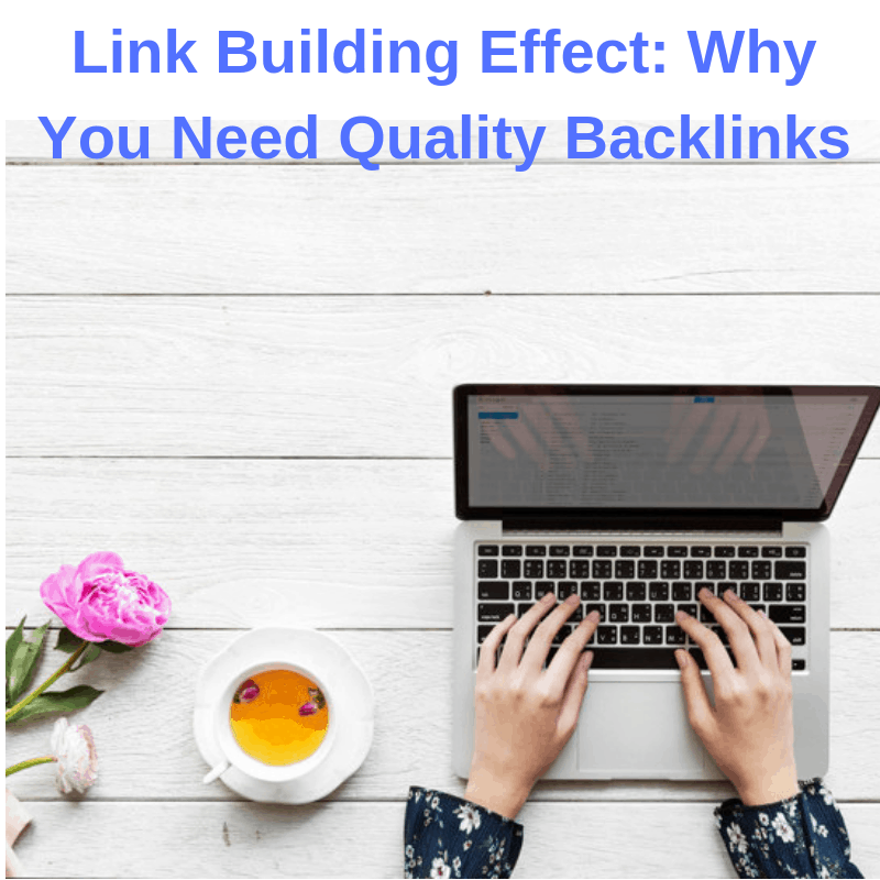 Link Building Effect: Why You Need Quality Backlinks