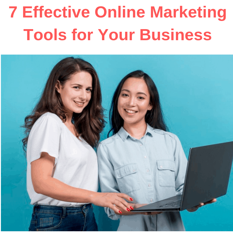 7 Effective Online Marketing Tools for Your Business