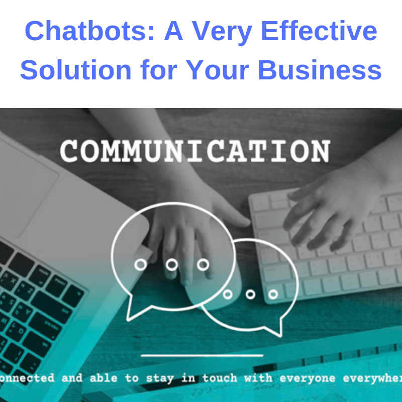 Chatbots: A Very Effective Solution for Your Business