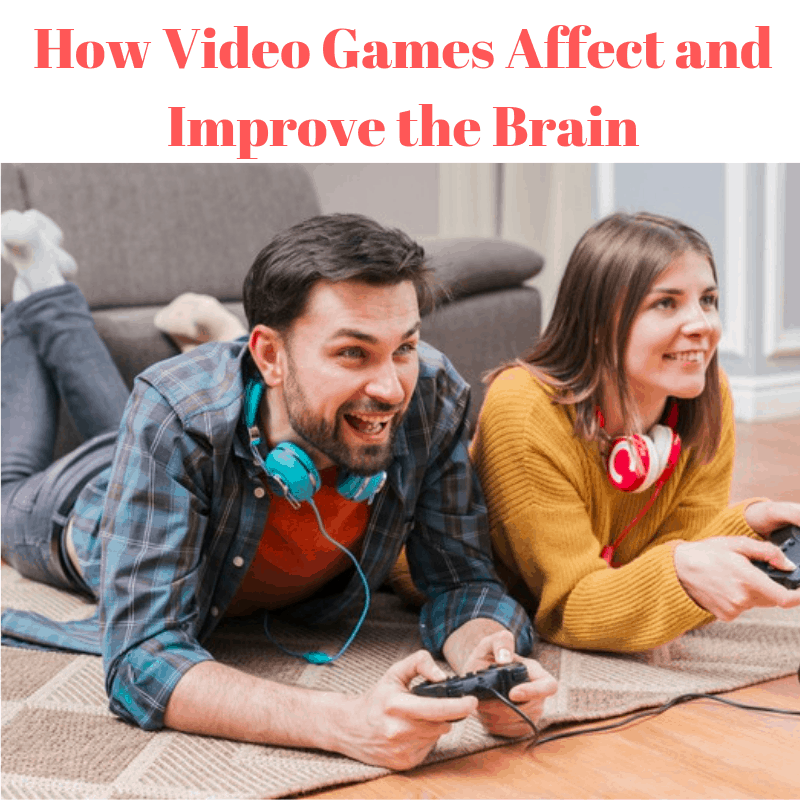 How Video Games Affect and Improve the Brain