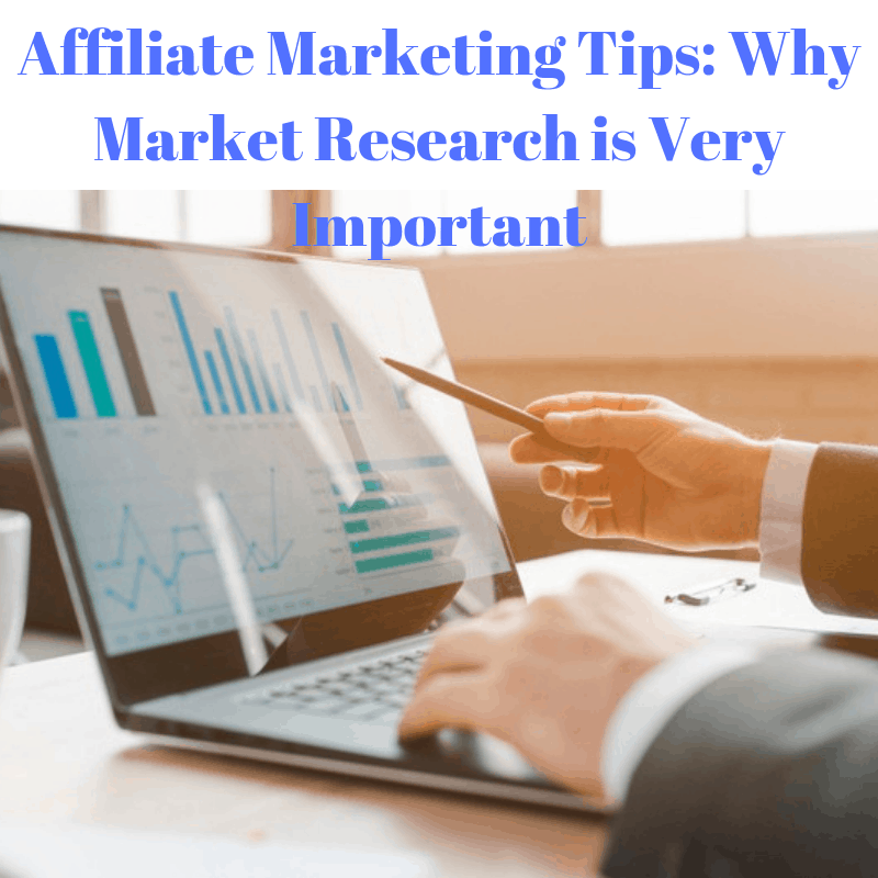 Affiliate Marketing Tips: Why Market Research is Very Important