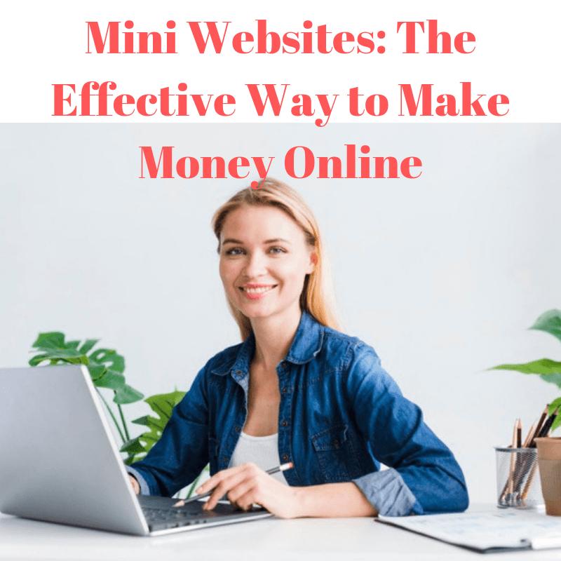 Mini Websites: The Effective Way to Make Money Online