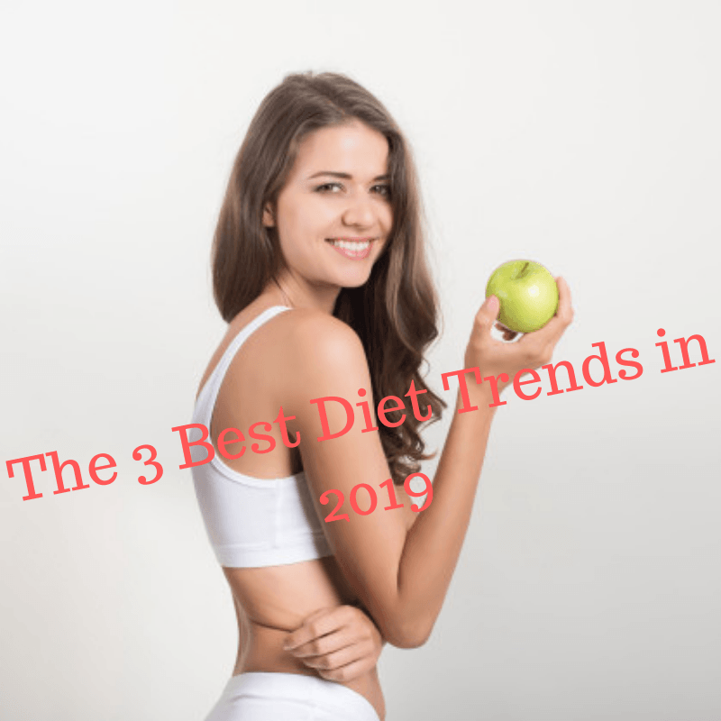 The 3 Best Diet Trends in 2019