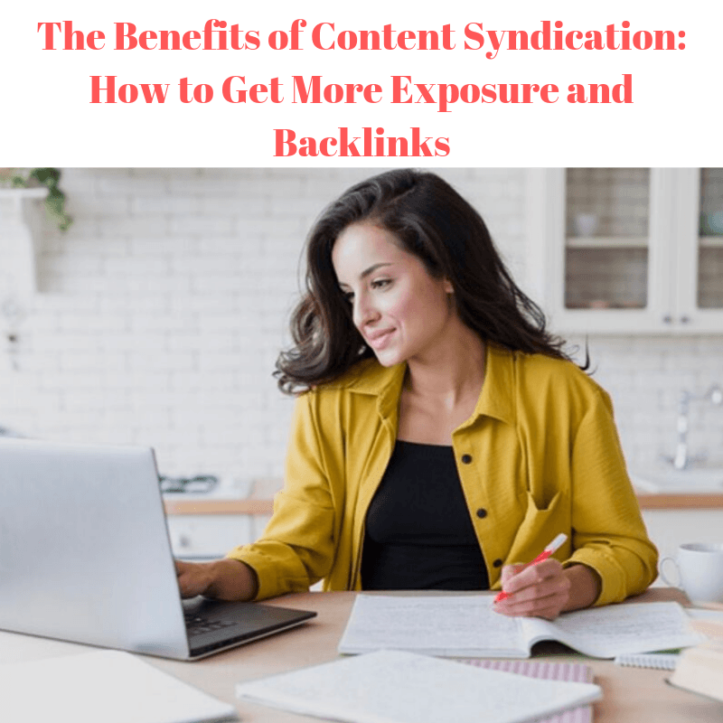 The Benefits of Content Syndication: How to Get More Exposure and Backlinks