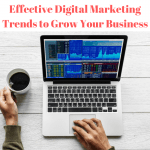 Effective Digital Marketing Trends to Grow Your Business