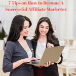 7 Tips on How to Become A Successful Affiliate Marketer