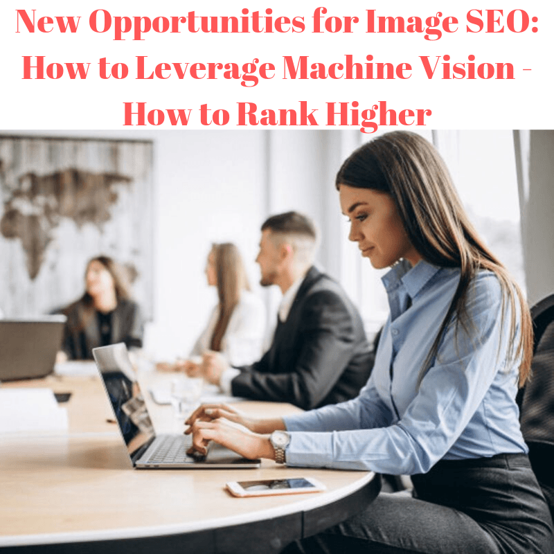 Image SEO: How to Leverage Machine Vision - How to Rank Higher