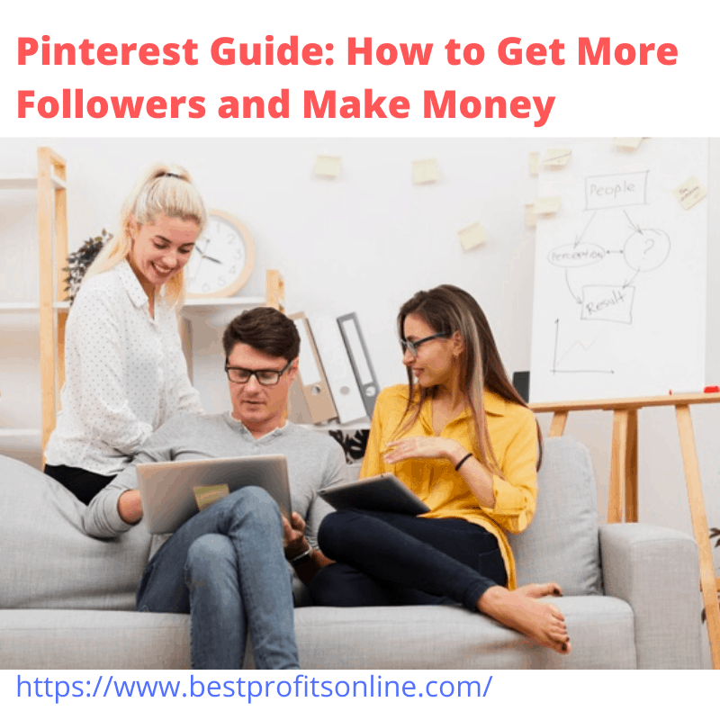 Pinterest Guide: How to Get More Followers and Make Money