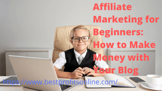 Affiliate Marketing for Beginners: How to Make Money with Your Blog