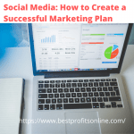 Social Media: How to Create a Successful Marketing Plan