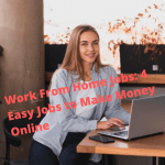 Work From Home Jobs: 5 Easy Jobs to Make Money Online