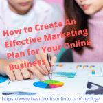 How to Create An Effective Marketing Plan for Your Online Business