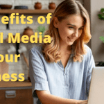 5 Benefits of Social Media for Your Business