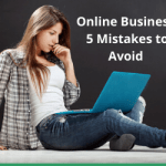 Online Business: 5 Mistakes to Avoid