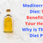 Mediterranean Diet: The Benefits for Your Health - Why is The Best Diet Plan