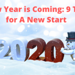 New Year is Coming: 9 Tips for A New Start