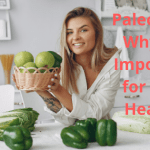 Paleo Diet: Why It's Important for Your Health?
