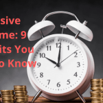Passive Income: 9 Benefits You Need to Know