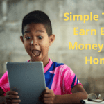 Simple Tips to Earn Extra Money from Home