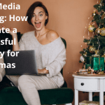 Social Media Marketing: How to Create a Successful Strategy for Christmas