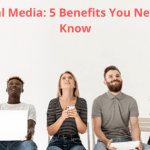 Social Media: 5 Benefits You Need to Know