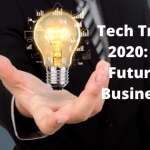 Tech Trends 2020: The Future of Businesses