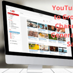 YouTube: How to Grow Your Channel and Generate More Sales