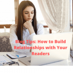 Blog Tips: How to Build Relationships with Your Readers