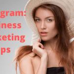 Instagram: Business Marketing Tips