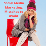 Social Media Marketing: Mistakes to Avoid - How to Grow Your Business