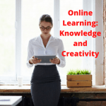 Online Learning: Knowledge and Creativity