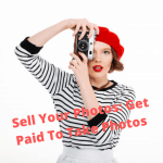 Sell Your Photos: Get Paid To Take Photos