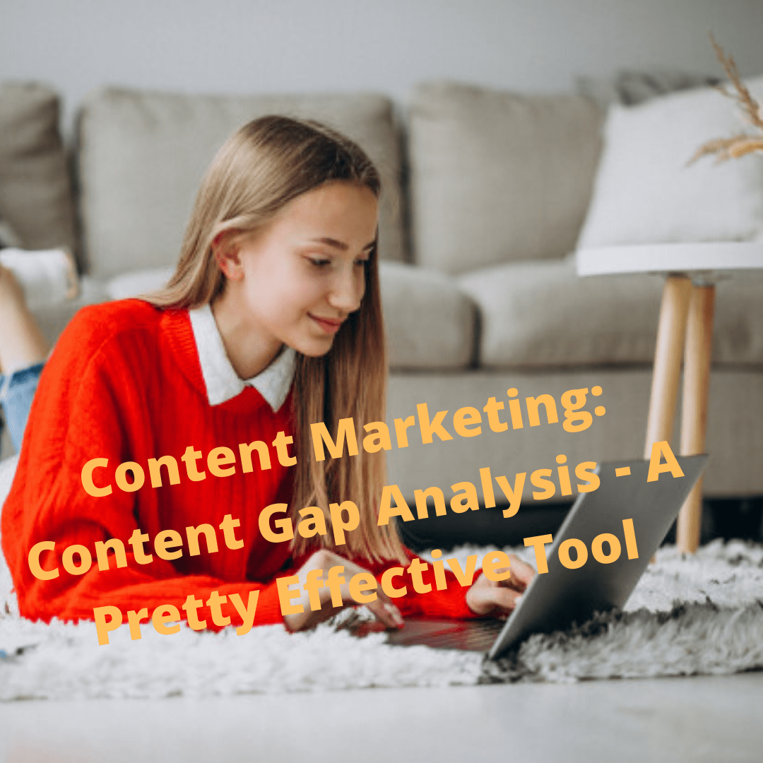 Content Marketing: Content Gap Analysis - A Pretty Effective Tool