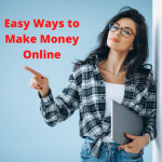 Easy Ways to Make Money Online: Tips You Need to Know